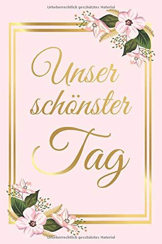 Unser Schönster Tag: Hochzeits Gästebuch Zur Erinnerung - Hochzeit Buch für Gäste zum Ausfüllen - Zum Eintragen von Glückwünschen für das Brautpaar - ... für Braut und Bräutigam, Motiv: Rosa Blumen