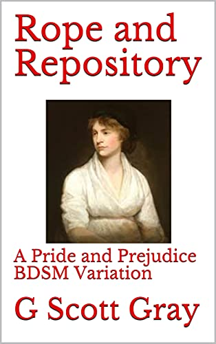 Rope and Repository: A Pride and Prejudice BDSM Variation (English Edition)