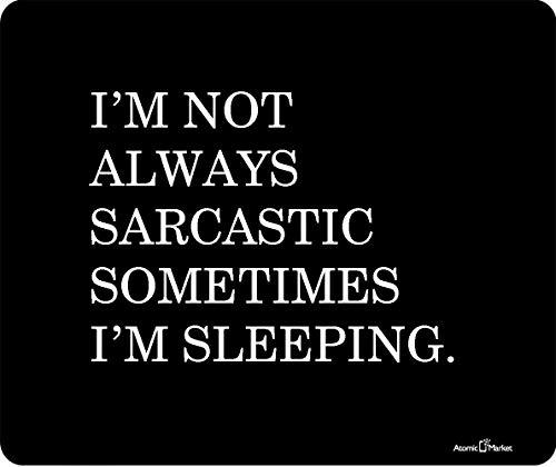 Ich bin nicht immer sarkastisch Manchmal schlafe ich dickes Mauspad von Atomic Market