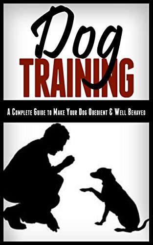 Dog Training: Dog Training for Dummies: Proven Tips & TechniquesTrain Your Dog or Puppy in 15 Days or Less (Dog Training Guide, Dog Training for Dummies, ... Training, Puppy Training) (English Edition)