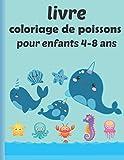 livre coloriage de poissons pour enfants 4-8 ans: Livres de coloriage super amusants pour les enfants / animaux de l'océan incroyables à colorier et dessiner, livre d'activités pour garçons et filles