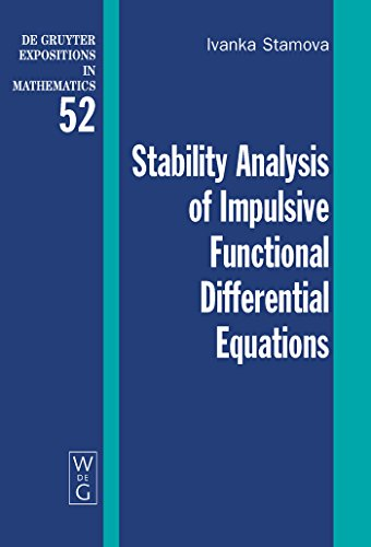 Stability Analysis of Impulsive Functional Differential Equations (De Gruyter Expositions in Mathematics Book 52) (English Edition)