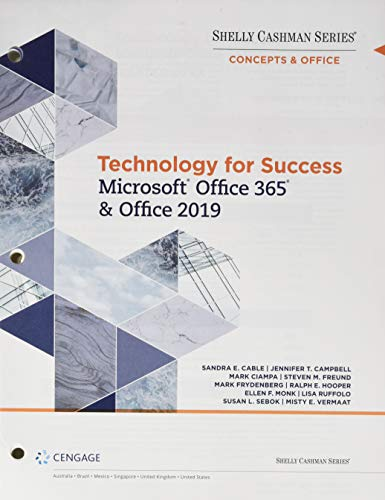 Technology for Success and Shelly Cashman Series Microsoft Office 365 & Office 2019, Loose-leaf Version