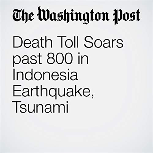 Death Toll Soars past 800 in Indonesia Earthquake, Tsunami  copertina
