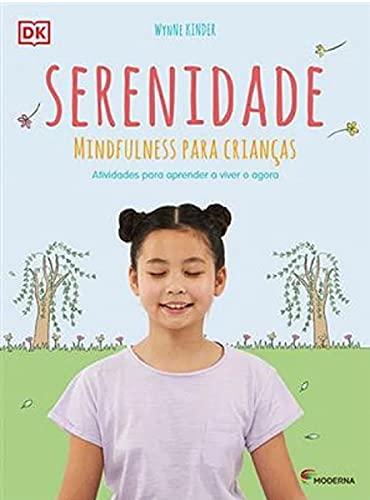 Serenidade - Mindfulness Para Criancas