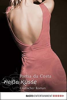 Heiße Küsse: Erotischer Roman von [Portia Da Costa]