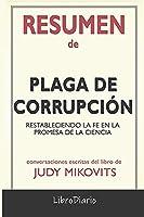 Resumen de Plaga de corrupción: Restableciendo la fe en la promesa de la ciencia de Judy Mikovits: Conversaciones Escritas