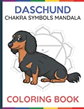 Daschund Chakra Symbols Mandala Coloring Book: Adult and Kids Color Book with Dog and Puppy Cartons Over Chakra Symbol Manadalas. Creativity to Heal the Mind Body and Spirit.
