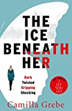 The Ice Beneath Her: The gripping psychological thriller for fans of I LET YOU GO (English Edition)