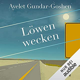 Löwen wecken                   By:                                                                                                                                 Ayelet Gundar-Goshen                               Narrated by:                                                                                                                                 Uve Teschner                      Length: 11 hrs and 25 mins     1 rating     Overall 4.0