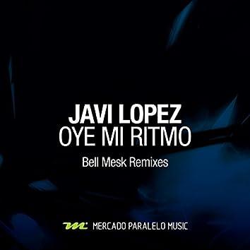 Oye Mi Ritmo (Bell Mesk Remixes) - Single