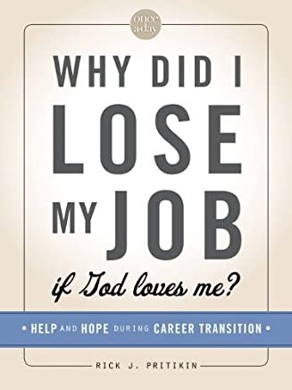 NIV, Once-A-Day: Why Did I Lose My Job If God Loves Me?, Paperback: Help and Hope During Career Transition by Rick J. Pritikin (2013-05-25)