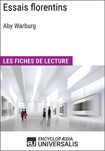 Essais florentins d'Aby Warburg: Les Fiches de lecture d'Universalis (French Edition)
