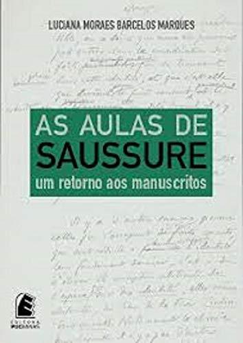 As Aulas de Saussure: um Retorno aos Manuscritos