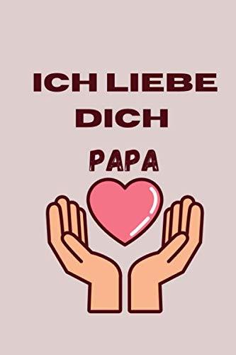 Ich liebe dich Papa: Fotoalbum zum Vatertag , Das Geschenk des Mädchens an ihren Vater , PHOTO ALBUM