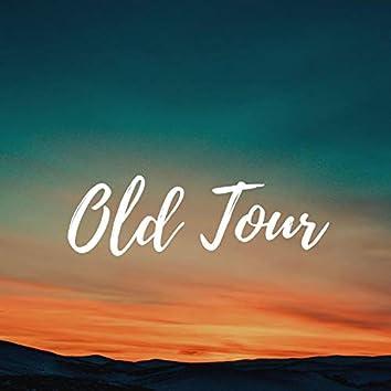 Old Tour