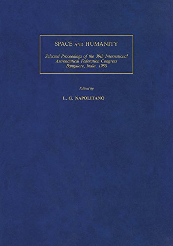 Space and Humanity: Selected Proceedings of the 39th International Astronautical Federation Congress, Bangalore, India, 8-15 October 1988 (INTERNATIONAL ... PROCEEDINGS)) (English Edition)