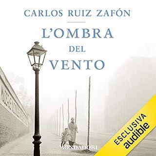 L'ombra del vento     Il Cimitero dei Libri Dimenticati              Di:                                                                                                                                 Carlos Ruiz Zafón                               Letto da:                                                                                                                                 Riccardo Bocci                      Durata:  15 ore e 8 min     757 recensioni     Totali 4,8