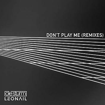 Don't Play Me (Remixes)