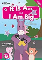 It Is A and I Am Big (BookLife Readers)