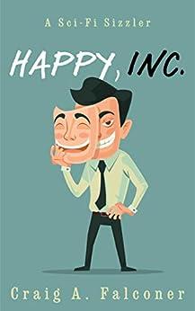 Happy, Inc.: A Sci-Fi Sizzler (Sci-Fi Sizzlers) by [Craig A. Falconer]