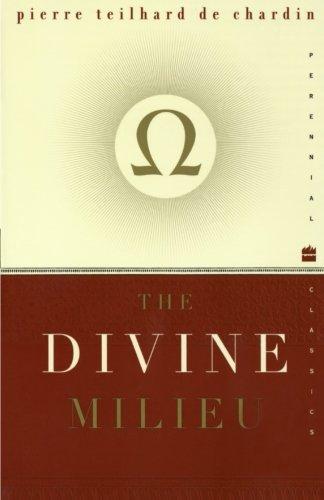 The Divine Milieu (Perennial Classics)