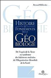 Histoire et fondements de la géobiologie - De l'esprit de la Terre au syndrome des bâtiments malsains de l'OMS de Bernard Olifirenko