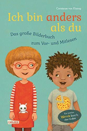 Ich bin anders als du - Ich bin wie du: Das große Bilderbuch zum Vor- und Mitlesen: Ein Wende-Bilderbuch über Vielfalt mit Bild-Wort-Texten ab 4 Jahren