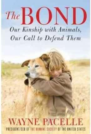 [ THE BOND: OUR KINSHIP WITH ANIMALS, OUR CALL TO DEFEND THEM ] The Bond: Our Kinship with Animals, Our Call to Defend Them By Pacelle, Wayne ( Author ) Apr-2011 [ Hardcover ]