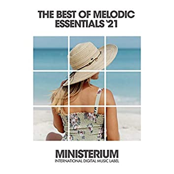 The Best Of Melodic Essentials (Spring '21)