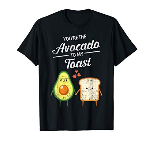 You're The Avocado To My Toast - Pärchen Paar Valentinstag T-Shirt