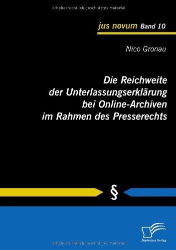 Die Reichweite der Unterlassungserklärung bei Online-Archiven im Rahmen des Presserechts (jus novum)