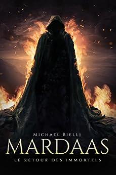 Mardaas: Le Retour des Immortels - Tome I par [Michael Bielli]
