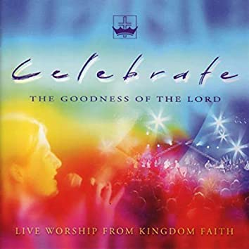 Celebrate The Goodness Of The Lord
