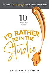 Affiliate link to the book I'd Rather Be in the Studio: The Artist's No Excuse Guide to Self-Promotion by Alyson B. Stanfied