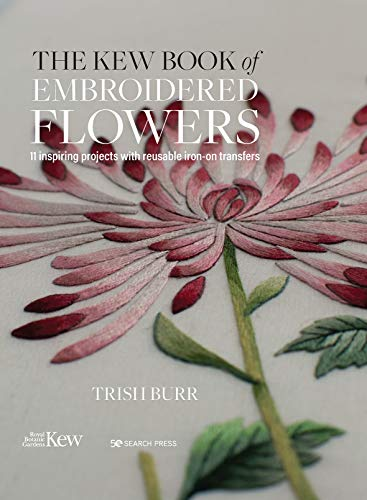 The Kew Book of Embroidered Flowers (Folder edition): 11 inspiring projects with reusable iron-on transfers (Kew Books)