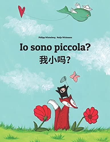 Io sono piccola? 我小吗?: Libro illustrato per bambini: italiano-cinese semplificato (Edizione bilingue)