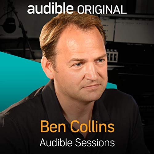 Ben Collins     Audible Sessions: FREE Exclusive interview              By:                                                                                                                                 Gabriel Fleming                               Narrated by:                                                                                                                                 Ben Collins                      Length: 9 mins     5 ratings     Overall 4.0