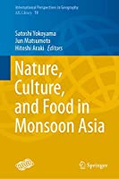 Nature, Culture, and Food in Monsoon Asia (International Perspectives in Geography, 10)