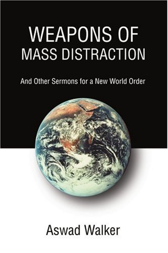 Weapons of Mass Distraction: And Other Sermons for a New World Order