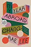 My Year Abroad: A Novel (Random House Large Print)