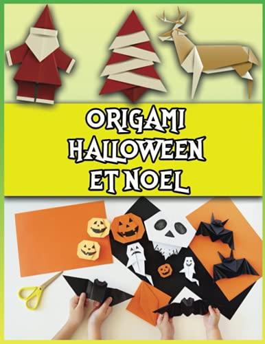 Origami Halloween Et Noel: 43 Idées D'origami d'Halloween Et De Noël Pour Les Enfants | Origamis Faciles | Pour Les Débutants