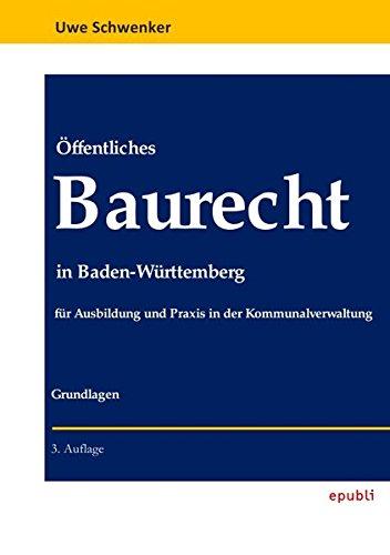 Öffentliches Baurecht in Baden-Württemberg: für Ausbildung und Praxis in der Kommunalverwaltung