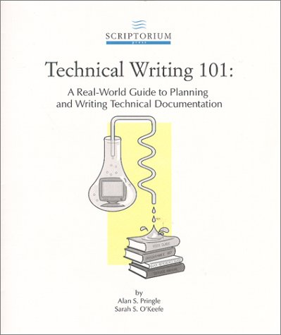 Compare Textbook Prices for Technical Writing 101 : A Real-World Guide to Planning and Writing Technical Documentation 1st Edition ISBN 9780970473301 by O'Keefe, Sarah S.,Pringle, Alan S.,Burns, Bill