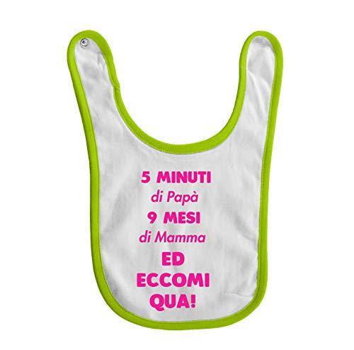 bubbleshirt Bavaglino Neonato Divertente Femminuccia 5 Minuti di papà, 9 Mesi di Mamma ed eccomi Qua - Taglie da 3 a 24 Mesi