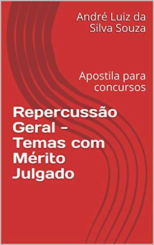 REPERCUSSÃO GERAL - Temas com Mérito Julgado: Apostila para Concursos