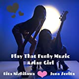 Play That Funky Music -Asian Girl- (feat. Juna Serita)