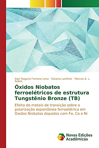 Óxidos Niobatos ferroelétricos de estrutura Tungstênio Bronze (TB)