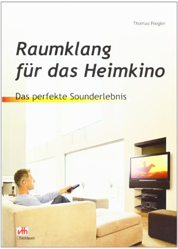 Raumklang für das Heimkino: Das perfekte Sounderlebnis