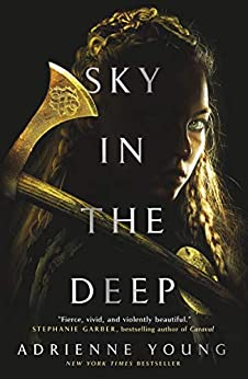 Sky in the Deep by [Adrienne Young]